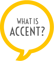 What is Accent?